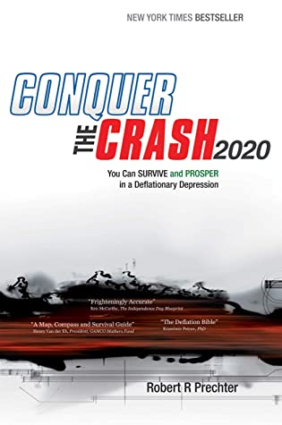 [PDF] [EPUB] Conquer the Crash 2020: You Can Survive and Prosper in a Deflationary Depression Download by Robert R. Prechter Jr.