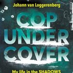 [PDF] [EPUB] Cop Under Cover: My life in the shadows with drug lords, robbers and smugglers Download