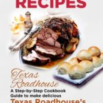 [PDF] [EPUB] Copycat Recipes: Texas Roadhouse. A Step-by-Step Cookbook Guide to make delicious Texas Roadhouse's Recipes at Home Download