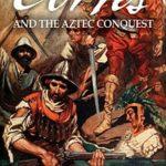 [PDF] [EPUB] Cortés and the Aztec Conquest Download