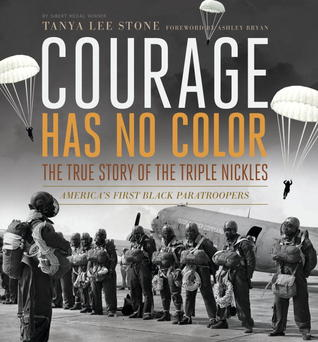 [PDF] [EPUB] Courage Has No Color: The True Story of the Triple Nickles, America's First Black Paratroopers Download by Tanya Lee Stone