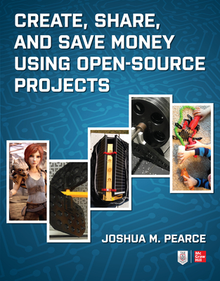 [PDF] [EPUB] Create, Share, and Save Money Using Open-Source Projects Download by Joshua M Pearce