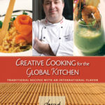 [PDF] [EPUB] Creative Cooking for the Global Kitchen: Traditional Recipes With an International Flavor Download