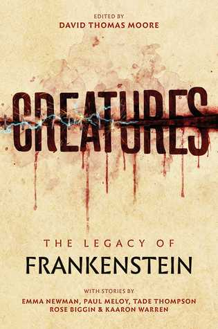 [PDF] [EPUB] Creatures: The Legacy of Frankenstein Download by David Thomas Moore