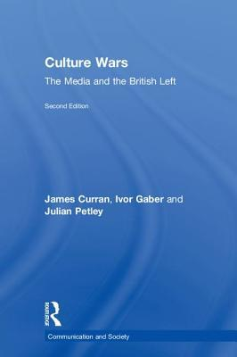 [PDF] [EPUB] Culture Wars: The Media and the British Left Download by James Curran
