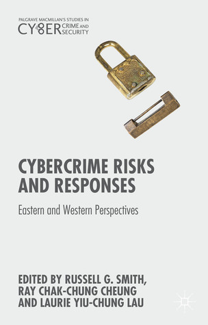 [PDF] [EPUB] Cybercrime Risks and Responses: Eastern and Western Perspectives Download by Russell G. Smith