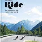 [PDF] [EPUB] Cyclist – Ride: The greatest cycling routes in the world Download