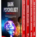 [PDF] [EPUB] DARK PSYCHOLOGY: 4 BOOKS IN 1 : The Art of Persuasion, How to influence people, Hypnosis Techniques, NLP secrets, Analyze Body language, Cognitive Behavioral Therapy, and Emotional Intelligence 2.0 Download