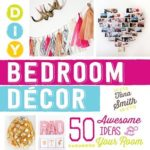 [PDF] [EPUB] DIY Bedroom Decor: 50 Awesome Ideas for Your Room Download
