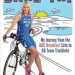 [PDF] [EPUB] Dare to Tri: My Journey from the BBC Breakfast Sofa to GB Team Triathlete Download