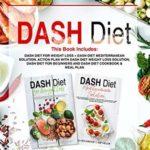 [PDF] [EPUB] Dash Diet: This Book Includes: Dash Diet for Weight Loss + Dash Diet Mediterranean Solution. Action Plan with Dash Diet Weight loss Solution, Dash Diet … and Dash Diet Cookbook and Meal Plan Download
