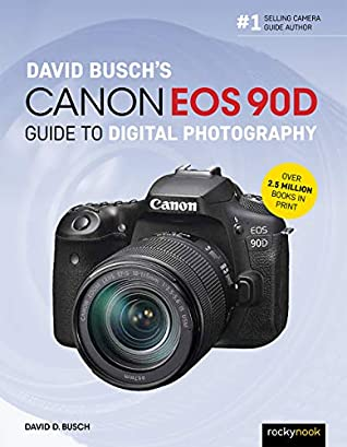 [PDF] [EPUB] David Busch's Canon EOS 90D Guide to Digital Photography Download by David D Busch