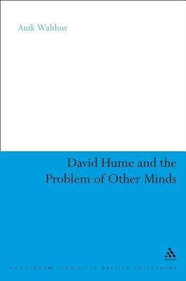 [PDF] [EPUB] David Hume and the Problem of Other Minds Download by Anik Waldow