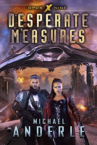 [PDF] [EPUB] Desperate Measures (Opus X Book 9) Download by Michael Anderle