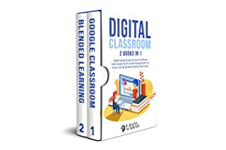 [PDF] [EPUB] Digital Classroom: 2 books in 1: Blended Learning and Google Classroom, The Ultimate Guide to Supporting Tech-assisted Teaching, Benefit from Distance Learning and Improve Quality of your Lessons Download by B-RAINS ACADEMY