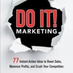 [PDF] [EPUB] Do It! Marketing: 77 Instant-Action Ideas to Boost Sales, Maximize Profits, and Crush Your Competition Download