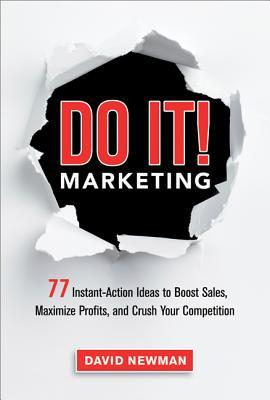[PDF] [EPUB] Do It! Marketing: 77 Instant-Action Ideas to Boost Sales, Maximize Profits, and Crush Your Competition Download by David  Newman