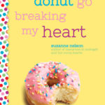 [PDF] [EPUB] Donut Go Breaking My Heart (Wish, #5) Download
