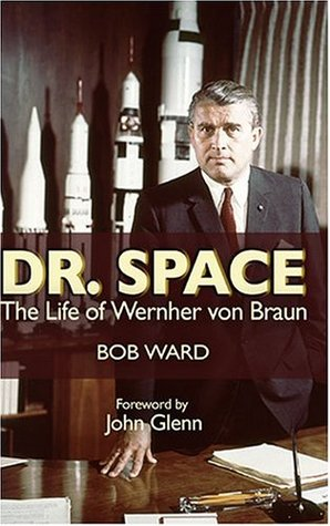 [PDF] [EPUB] Dr. Space: The Life of Wernher Von Braun Download by Bob Ward