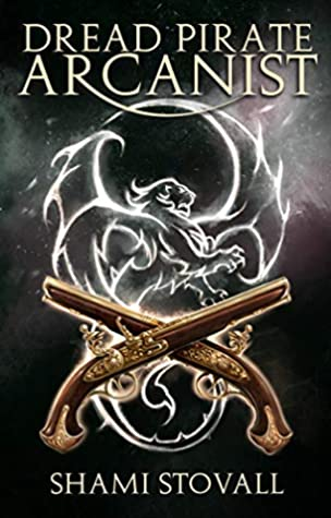 [PDF] [EPUB] Dread Pirate Arcanist (Frith Chronicles, #2) Download by Shami Stovall