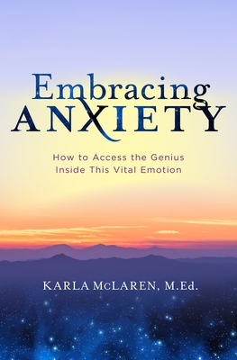[PDF] [EPUB] Embracing Anxiety: How to Access the Genius of This Vital Emotion Download by Karla McLaren