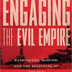 [PDF] [EPUB] Engaging the Evil Empire: Washington, Moscow, and the Beginning of the End of the Cold War Download
