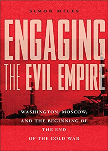 [PDF] [EPUB] Engaging the Evil Empire: Washington, Moscow, and the Beginning of the End of the Cold War Download by Simon  Miles