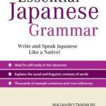 [PDF] [EPUB] Essential Japanese Grammar: A Comprehensive Guide to Contemporary Usage: A Comprehensive Guide to Contemporary Usage Download