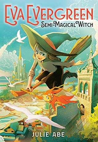 [PDF] [EPUB] Eva Evergreen, Semi-Magical Witch Download by Julie Abe