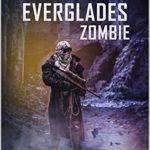 [PDF] [EPUB] Everglades Zombie (Battlefield Z #9) Download