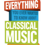 [PDF] [EPUB] Everything You Ever Wanted to Know About Classical Music: But Were Too Afraid to Ask (Classic FM) Download