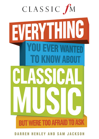 [PDF] [EPUB] Everything You Ever Wanted to Know About Classical Music: But Were Too Afraid to Ask (Classic FM) Download by Darren Henley
