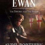 [PDF] [EPUB] Ewan (The Sword and the Spirit Book 1) Download