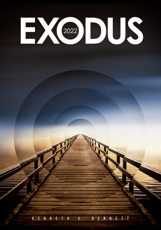 [PDF] [EPUB] Exodus 2022 Download by Kenneth G. Bennett
