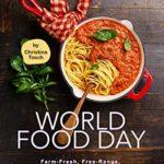 [PDF] [EPUB] Feed the World – Celebrate World Food Day: Farm-Fresh, Free-Range, and Zero Leftover Waste Recipes! Download