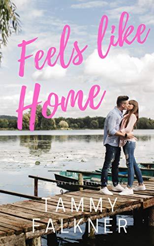 [PDF] [EPUB] Feels Like Home Download by Tammy Falkner