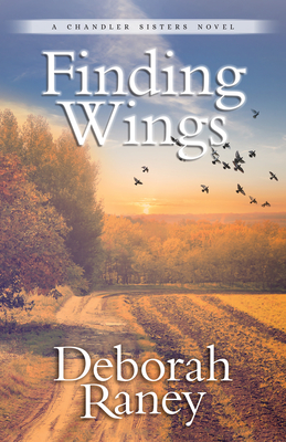 [PDF] [EPUB] Finding Wings (Chandler Sisters #3) Download by Deborah Raney