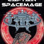 [PDF] [EPUB] Fleet Captain Spacemage (Imperium Spacemage #6) Download