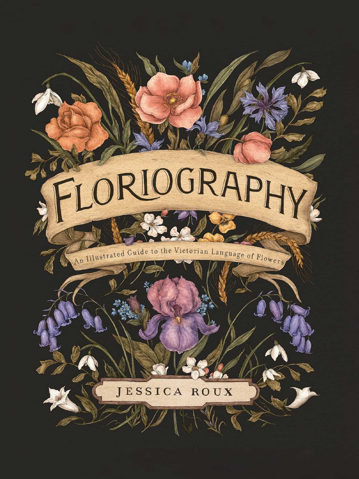 [PDF] [EPUB] Floriography: An Illustrated Guide to the Victorian Language of Flowers Download by Jessica Roux