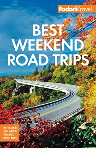 [PDF] [EPUB] Fodor's Best Weekend Road Trips (Full-color Travel Guide) Download by Fodor's Travel Guides