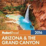 [PDF] [EPUB] Fodor'sTravel Arizona and the Grand Canyon 2016 Download
