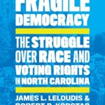 [PDF] [EPUB] Fragile Democracy: The Struggle over Race and Voting Rights in North Carolina Download