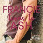 [PDF] [EPUB] Francie Turns to Ash: Mercy Springs Heroes Series Book 3 Download