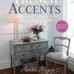[PDF] [EPUB] French Accents: Farmhouse French Style for Today's Home Download