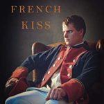 [PDF] [EPUB] French Kiss (Nicholas Minnett Saga Book 2) Download