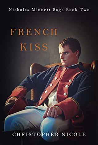 [PDF] [EPUB] French Kiss (Nicholas Minnett Saga Book 2) Download by Christopher Nicole