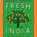 [PDF] [EPUB] Fresh India: 130 Quick, Easy and Delicious Vegetarian Recipes for Every Day Download