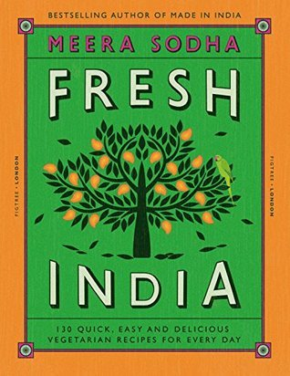[PDF] [EPUB] Fresh India: 130 Quick, Easy and Delicious Vegetarian Recipes for Every Day Download by Meera Sodha