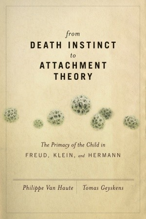[PDF] [EPUB] From Death Instinct to Attachment Theory Download by Philippe Van Haute