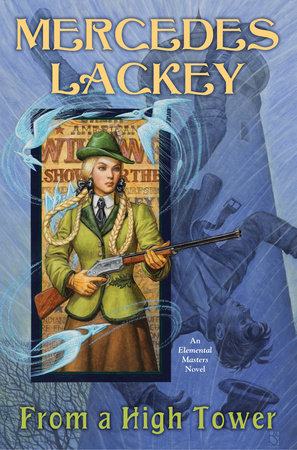 [PDF] [EPUB] From a High Tower (Elemental Masters Book 11) Download by Mercedes Lackey